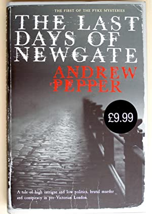 The Last Days of Newgate (sIGNED, lINED, dATED): Pepper, Andrew