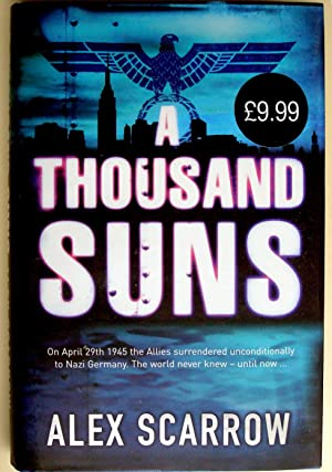 A Thousand Suns: Scarrow, Alex