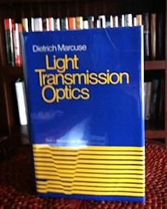 Light Transmission Optics (First Edition, First Printing): Marcuse, Dietrich