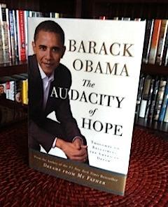 The Audacity of Hope : Thoughts on: Obama, Barack