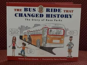 The Bus Ride That Changed History : The Story of Rosa Parks: Edwards, Pamela Duncan; Illustrated by...
