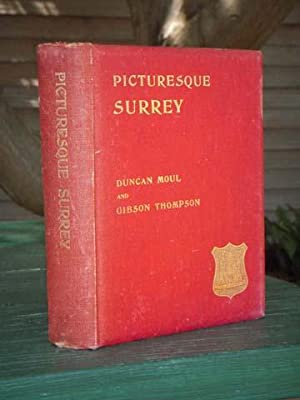 Picturesque Surrey: Moul, Duncan and Thompson, Gibson