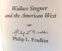 Wallace Stegner and the American West (Signed First Printing): Fradkin, Philip L.