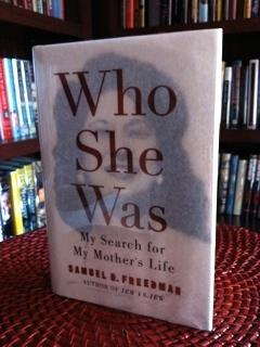 Who She Was: My Search For My Mother's Life (Signed First Printing): Freedman, Samuel G.