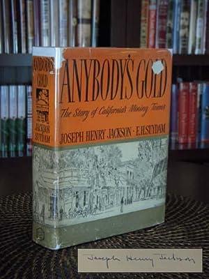 Anybody's Gold : The Story of California's Mining Towns: Jackson, Joseph Henry; E.H. ...