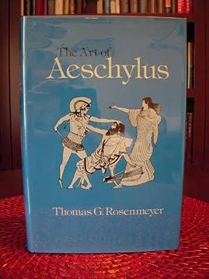 The Art of Aeschylus: Rosenmeyer, Thomas G.