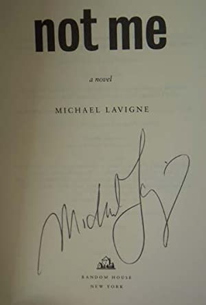 Not Me: A Novel (Signed first printing): Lavigne, Michael