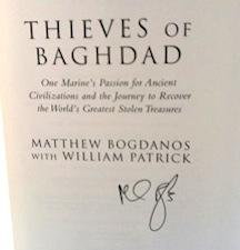 Thieves of Baghdad: Tracking Down Iraq's Lost Treasure (Signed First Printing, Brand New): ...