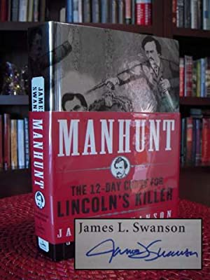 Manhunt : The 12-Day Chase for Lincoln's Killer: Swanson, James L.