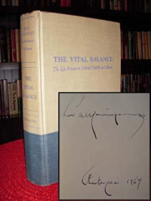 The Vital Balance : The Life Process of Mental Health and Illness (Signed by Author): Menninger, ...