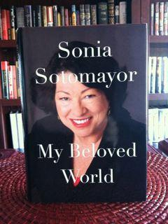 My Beloved World (Signed First Printing): Justice Sonia Sotomayor