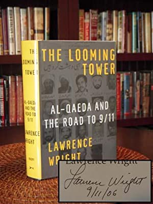 The Looming Tower : Al Qaeda and: Wright, Lawrence