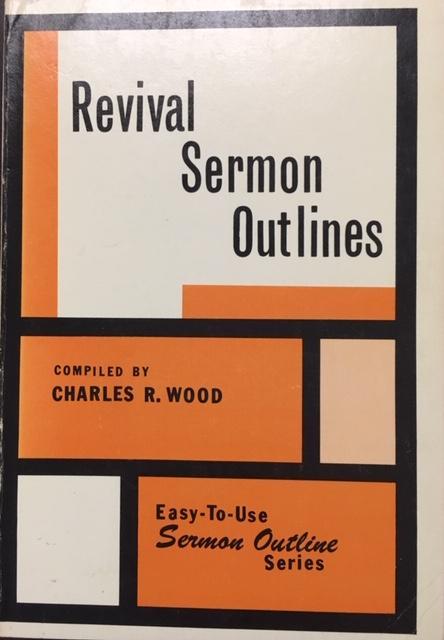 Revival Sermon Outlines (Easy-To-Use Sermon