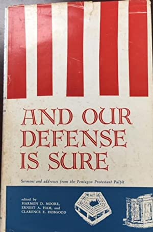 And Our Defense Is Sure: Sermons And: Editors-Harmon D. Moore,