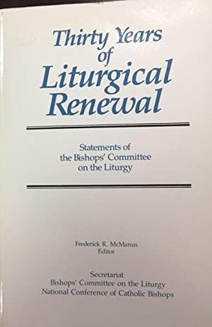 Thirty Years of Liturgical Renewal: Statements of: Bishops' Committee on