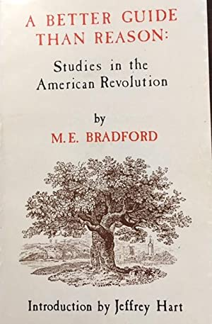 A Better Guide Than Reason - Studies in the American Revolution