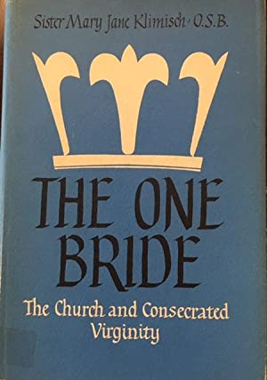 The One Bride: The Church and Consecrated Virginity