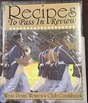 Recipes to Pass in Review, A collection of recipes by West Point Woman's Club (West Point Hostess...