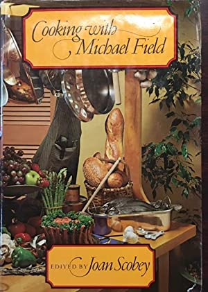 Cooking With Michael Field: Michael Field; Editor-Joan
