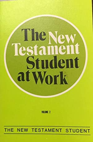 The New Testament Student at Work (The: Editor-John H. Skilton