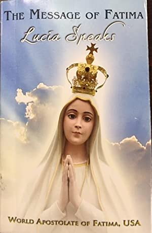 The Message of Fatima Lucia Speaks/Fatima Prayer Cell Program