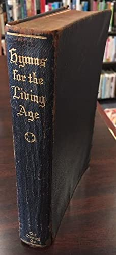 Hymns For the Living Age: Editor-H. Augustine Smith;
