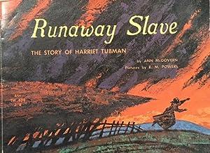 Runaway Slave: The Story of Harriet Tubman: Ann McGovern; Illustrator-R.