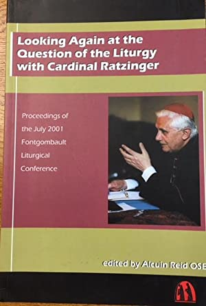 Looking Again At Question Of Liturgy: Proceedings: Editor-Alcuin Reid