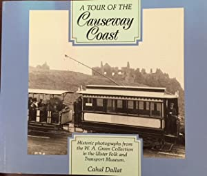 Tour of the Causeway Coast: Historic Photographs from the W.A.Green Collection