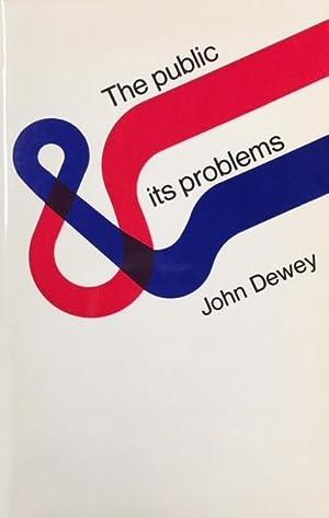 Public and Its Problems: John Dewey