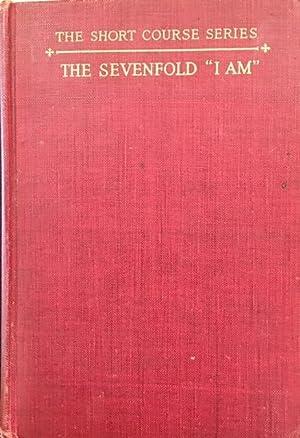 Sevenfold I Am [The Short Course Series]: Thomas Marjoribanks; Editor-John