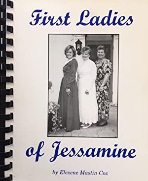 First Ladies Of Jessamine: Their Recipes, Their Homes, Their Histories