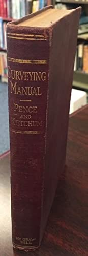 Surveying Manual: A Manual of Field and: William D. Pence,