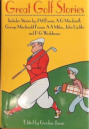 Great Golf Stories: Editor-Gordon Jarvie