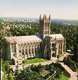 Guide to Washington Cathedral: The Cathedral Church of Saint Peter and Saint Paul, Mount Saint Al...