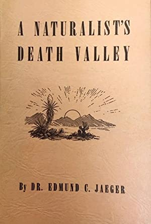 A Naturalist's Death Valley (Death Valley '49ers, Inc. Publication #5)