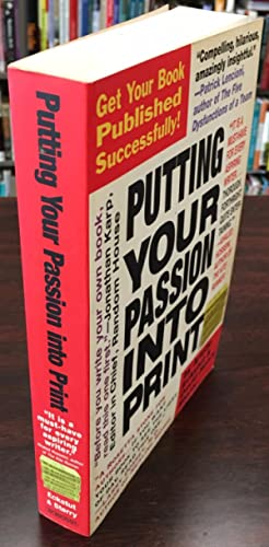 Putting Your Passion Into Print: Get Your Book Published Successfully! (Essential Guide to Gettin...
