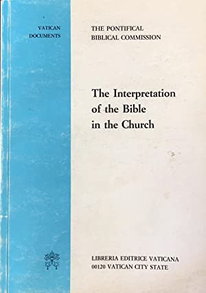 The Interpretation of the Bible in the Church: Address of His Holiness Pope John Paul II and docu...