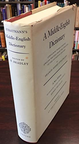 A Middle-English Dictionary, Containing Words Used by English Writers from the Twelfth to the Fif...