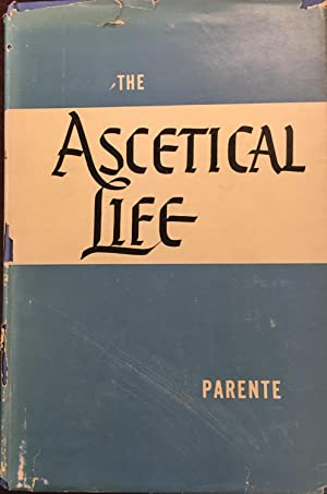 The Ascetical Life