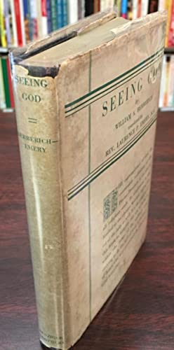 Seeing God: A manual of spiritual readings from which may be learned the art of the holy contempl...