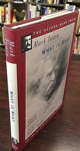 What Is Man? (The Oxford Mark Twain): Mark Twain; Editor-Shelley