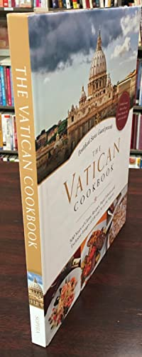 Pontifical Swiss Guard Presents The Vatican Cookbook: 500 Years of Classic Recipes, Papal Tribute...
