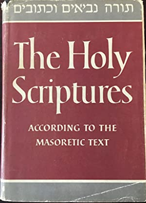 Holy Scriptures According to the Masoretic Text,: N/a