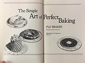 The Simple Art of Perfect Baking by Flo Braker (1984-11-03)