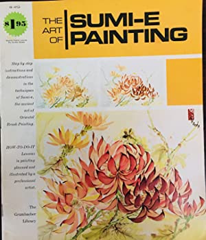 The art of Sumi-E painting (A Grumbacher art library book)