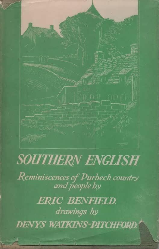 Southern English Reminiscences of Purbeck Country and People Benfield, Eric Very Good Hardcover