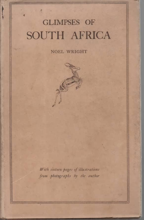 Glimpses of South Africa Wright, Noel Very Good Hardcover