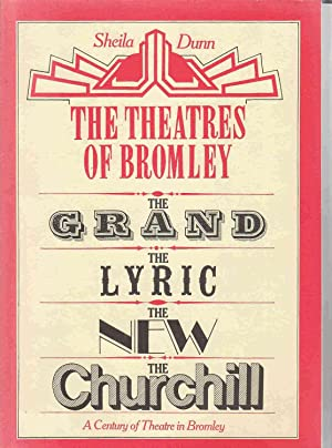 The Theatres of Bromley A century of theatre in Bromley: Dunn, Sheila
