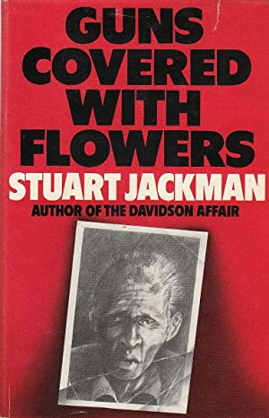 Guns Covered with Flowers: Jackman, Stuart